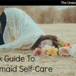 A Quick Guide To Bridesmaid Self-Care