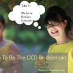 It's Okay To Be The OCD Bridesmaid