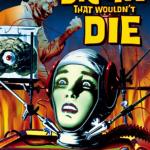 500 Movie Challenge: The Brain That Wouldn't Die