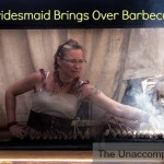 A Good Bridesmaid Brings Over Barbecue