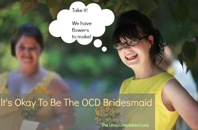 It's Okay To Be The OCD Bridesmaid