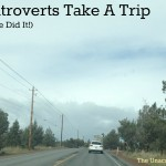 Two Introverts Take A Trip (How We Did It!)